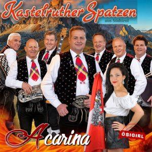 ABGESAGT - Kastelruther Spatzen Opten Air - ACARINA singt für Euch in Südtirol @ Kastelruth